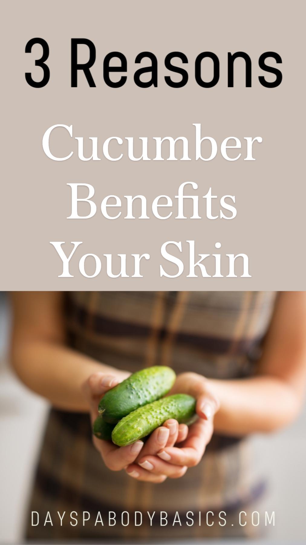 Cucumber Benefits Your Skin