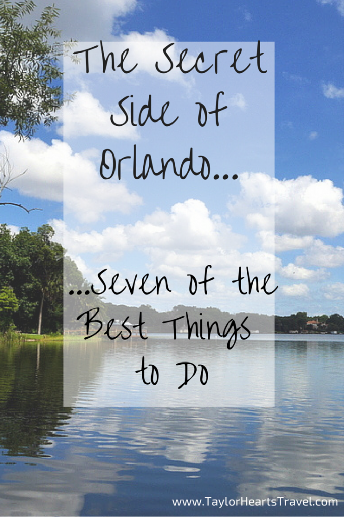 The Secret Side Of Orlando 7 Tips On Best Things To Do