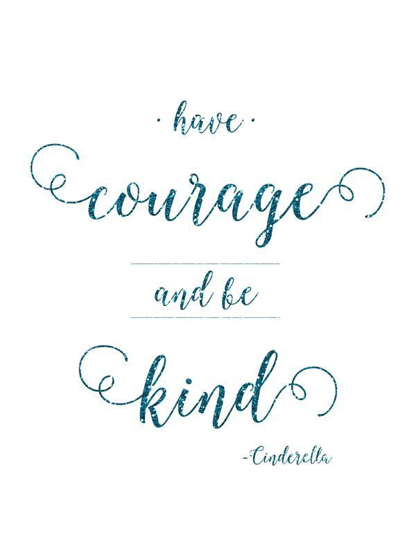 Free Cinderella Have Courage and Be Kind Printable | Mom ...