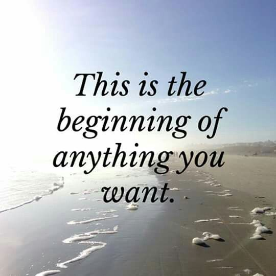 this is the beginning of anything you want words to remember new years eve inspirational sayings quotes 2016