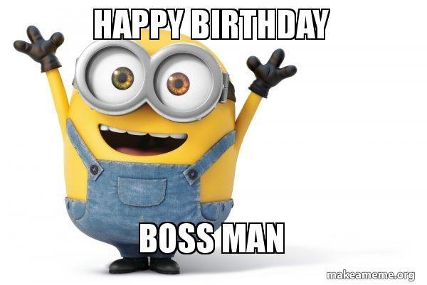 Happy birthday boss man happy minion make a meme | Смешная ...