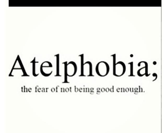 Atelphobia The Fear Of Not Being Good Enough Google Search