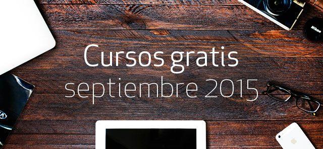 Más de 300 cursos gratis que empiezan en septiembre de 2015. Decenas de cursos MOOC de las mejores universidades del mundo. > http://formaciononline.eu/cursos-gratis-septiembre-2015/