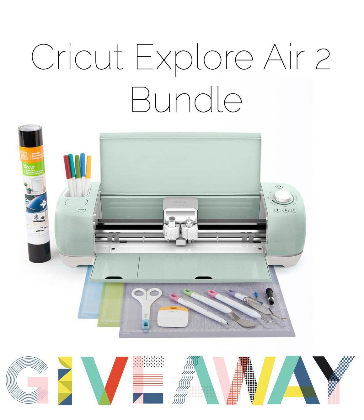 Cricut Explore Air 2 Bundle Giveaway Open To Canada And The Us Last Day To Enter August 1 2017 Cricut Explore Air Cricut Explore Cricut