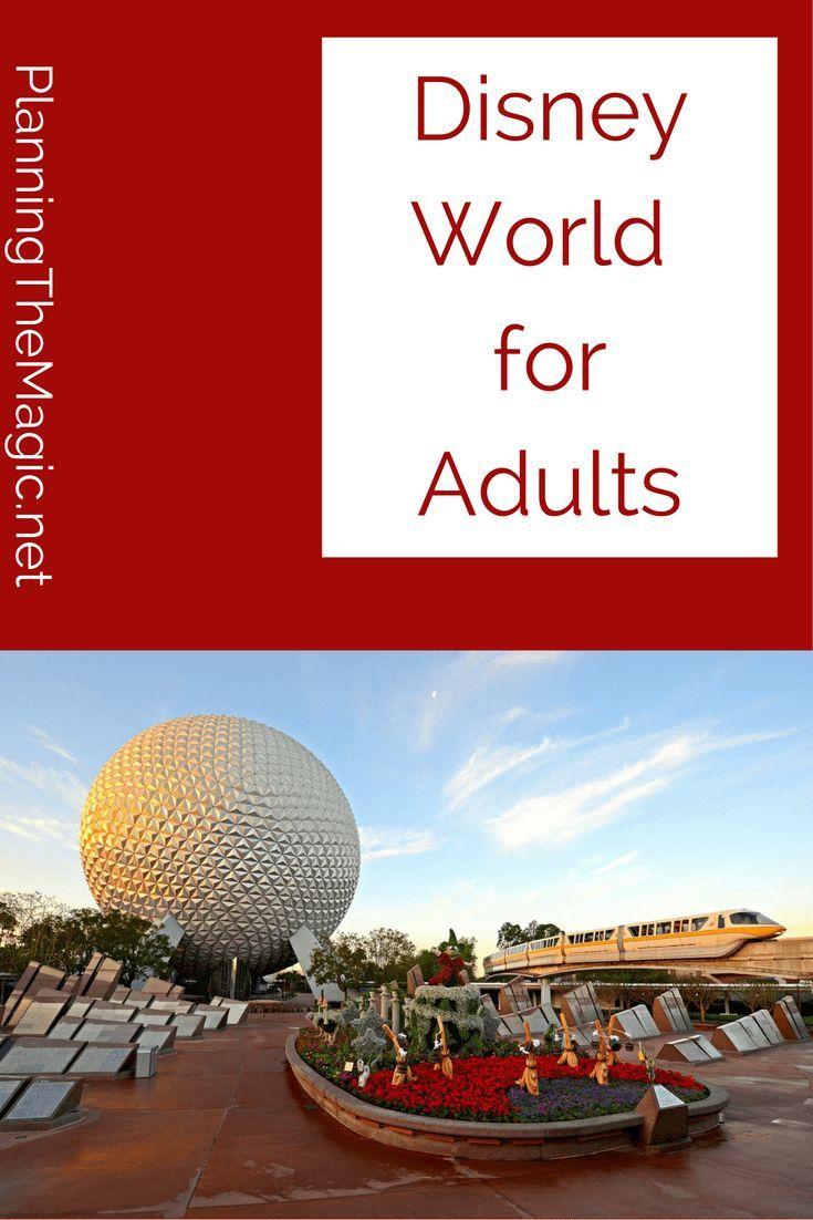 Disney World For Adults Updated 2019 Walt Disney World Disney World Tips Tricks Disney World Planning Disney Tips