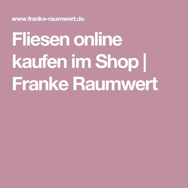 Fliesen online kaufen im Shop | Franke Raumwert | Bad | Pinterest ...