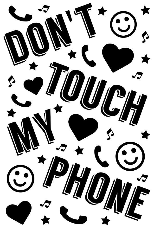 Don T Touch My Phone Dont Touch My Phone Wallpapers Touch Me Phone Wallpaper