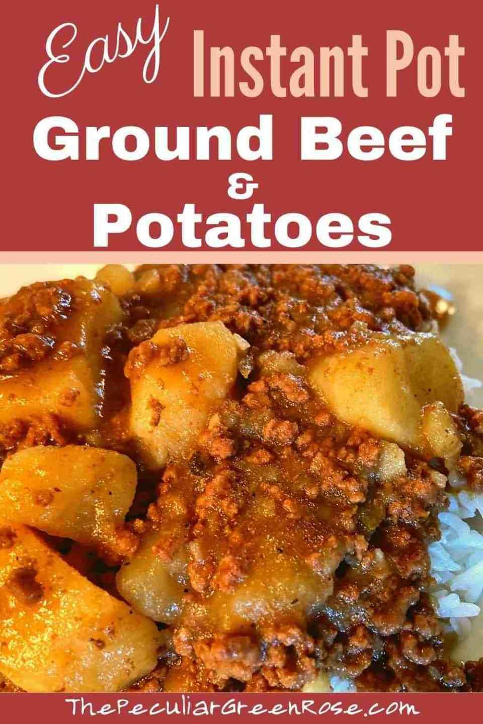 Instant Pot Ground Beef And Potatoes The Peculiar Green Rose Recipe In 2020 Beef And Potatoes Ground Beef And Potatoes Healthy Beef Recipes