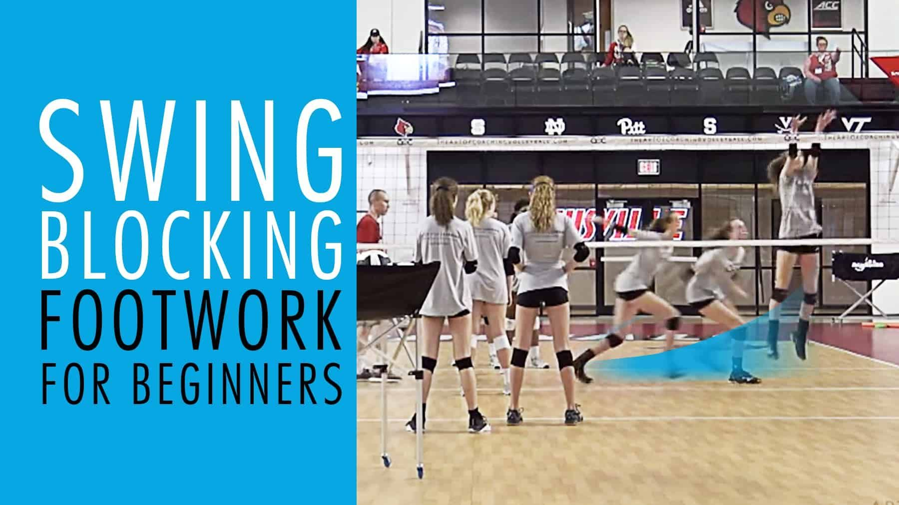 Swing Blocking Footwork For Beginners The Art Of Coaching Volleyball Coaching Volleyball Volleyball Volleyball Training