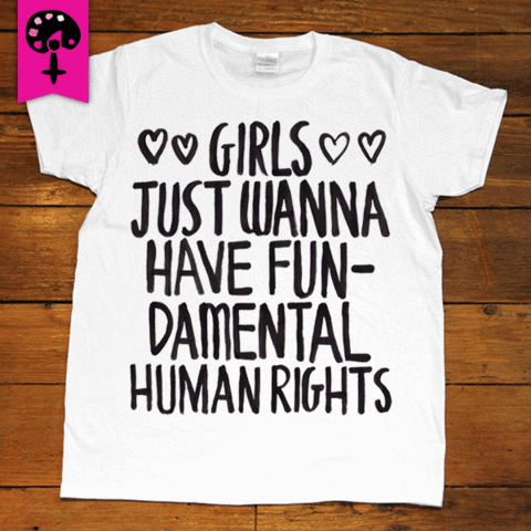 0d4a2c7ea Girls Just Wanna Have Fundamental Human Rights -- Women s T-Shirt – Feminist  Apparel
