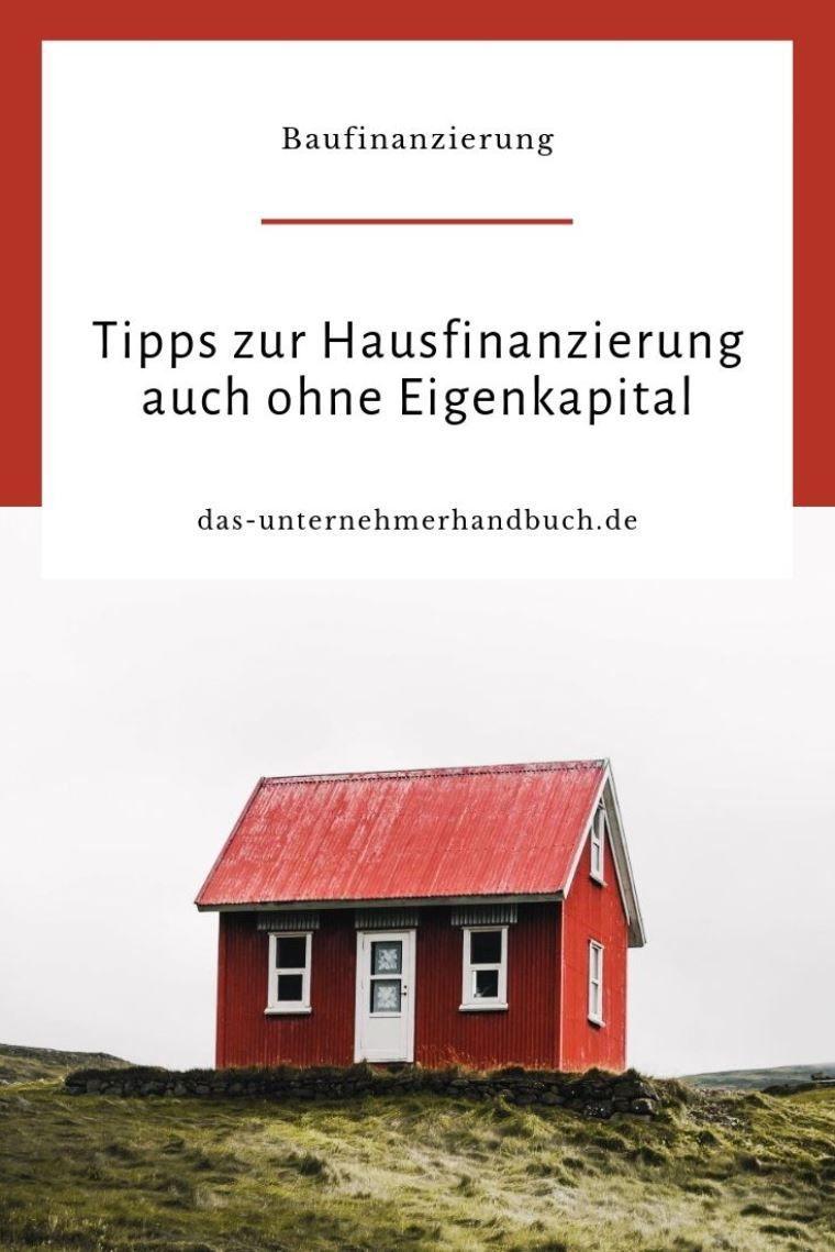 Tipps Zur Hausfinanzierung Auch Ohne Eigenkapital Hausfinanzierung Baufinanzierung Und Eigenkapital