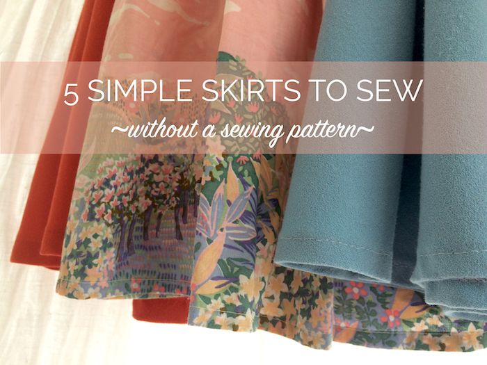 5 easy skirts to make & refashion - without a sewing pattern ...