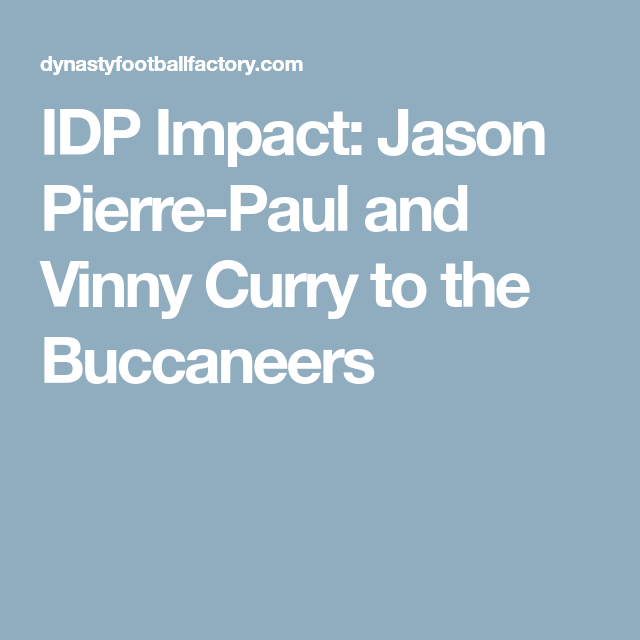 IDP Impact: Jason Pierre-Paul and Vinny Curry to the Buccaneers ...