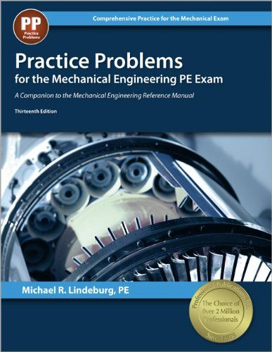 Practice Problems For The Mechanical Engineering Pe Exam 13th Ed Comprehensive Practice For The Mechanical Pe Exam Use Mechanical Engineering Mechanic Exam