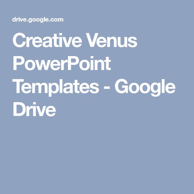 Creative Venus Powerpoint Templates Google Drive Idias
