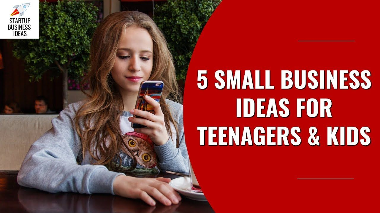 5 Small Business Ideas for Teenagers & Kids Startup