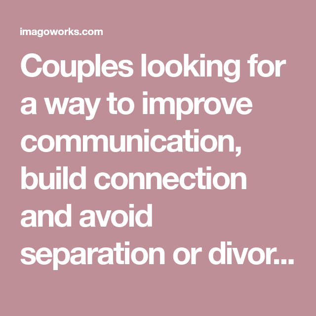 Couples Looking For A Way To Improve Communication Build Connection And Avoid Separation Or Divorce Will Find Th Improve Communication Communication Dialogue