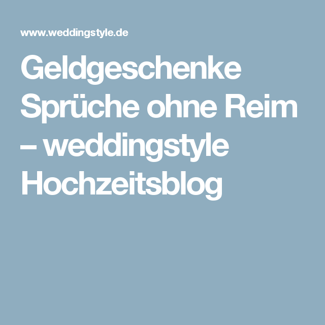 Geldgeschenke Spruche Ohne Reim Hochzeit Wedding Wedding Day