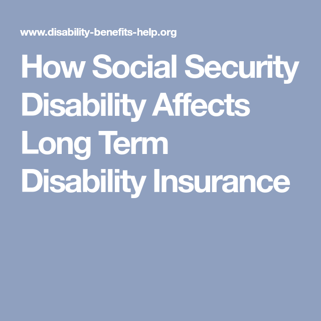 How Social Security Disability Affects Long Term Disability