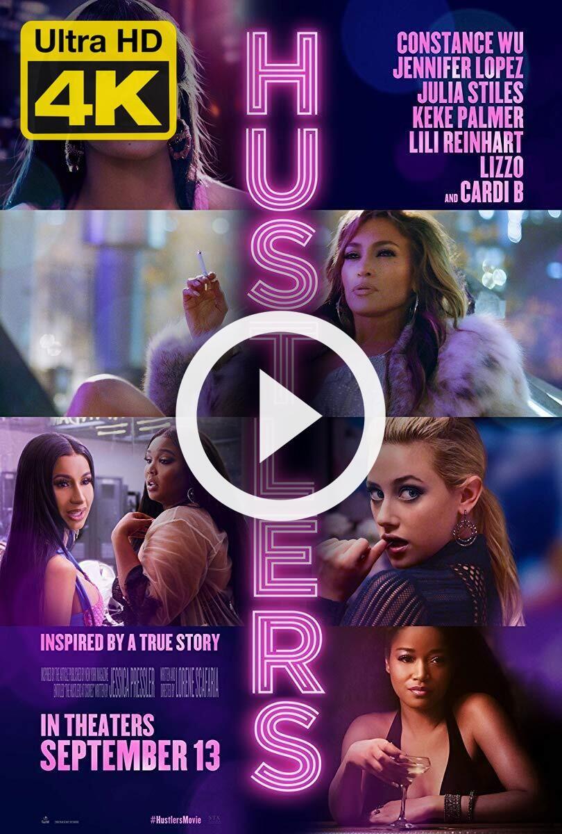 4K Ultra HD Hustlers (2019) Watch & Download Hustlers