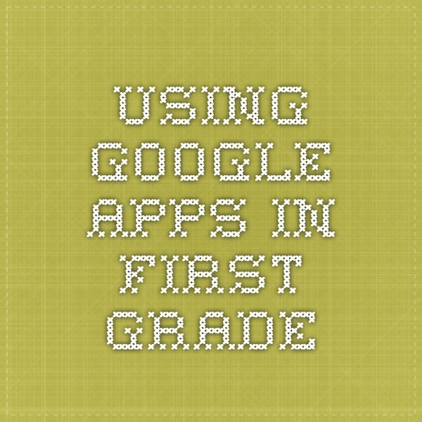 Using Google Apps In First Grade Chromebooks And Gafe In The