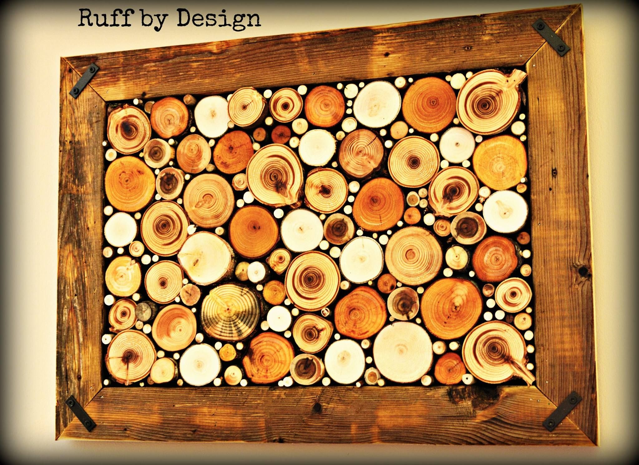 Raw wood slice wall decor Ruff by Design, Kelly Ruff, Kitimat BC ...