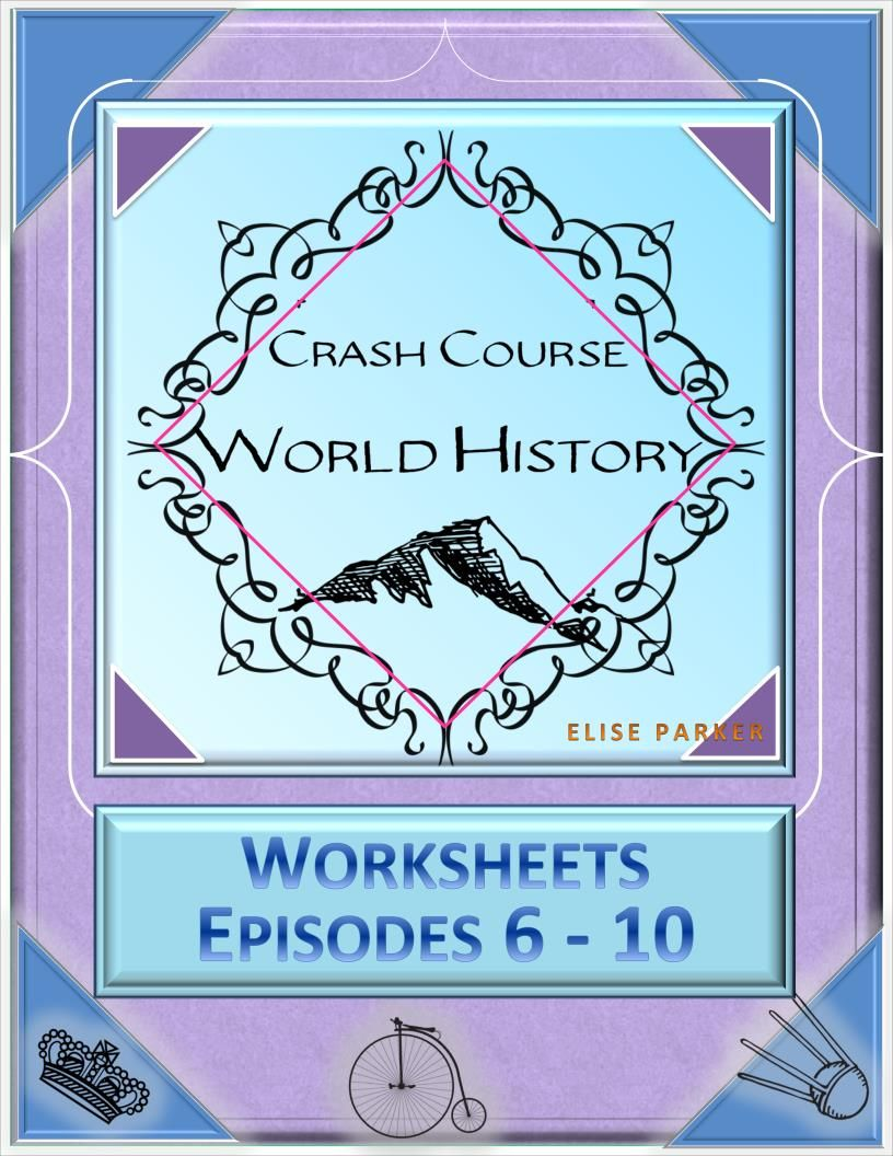 Crash Course World History Worksheets Episodes 6 10 Crash Course