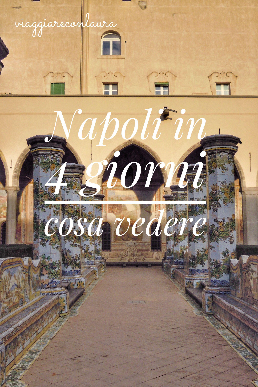 Napoli Cosa Vedere In 4 Giorni Itinerario Viaggi Napoli E Idee