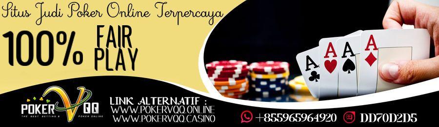 Situs Judi Poker Online Terpercaya Pokervqq