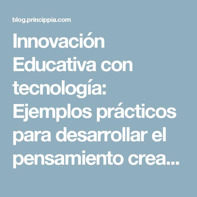 Innovación Educativa Con Tecnología Ejemplos Prácticos Para