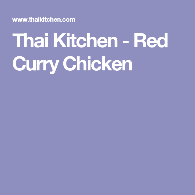 Thai Kitchen - Red Curry Chicken