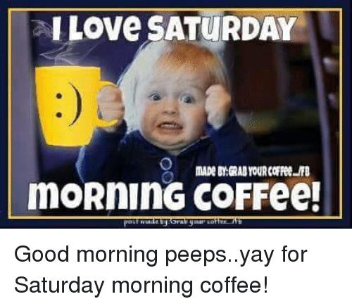 Saturday Morning Coffee Memes Google Search Morning Coffee Funny Morning Quotes Funny Saturday Morning Coffee