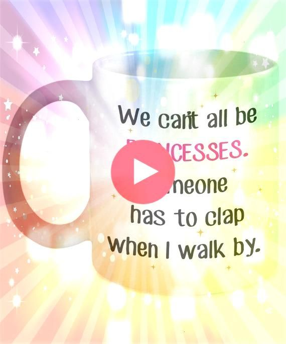 Cant All Be Princesses Someone Has To Clap Mug  Funny Tea Hot Cocoa Coffee Cup  Birthda We Cant All Be Princesses Someone Has To Clap Mug  Funny Tea Hot Cocoa Coffee Cup...