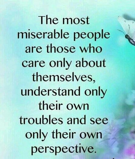 The Most Miserable People Life Quotes Quotes Quote People Life Quote Truth Miserable Selfish Quotes Best Family Quotes Words