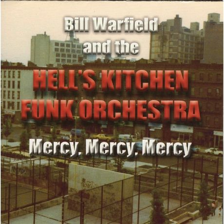 Bill Warfield and the Hell's Kitchen Funk Orchestra:'Mercy, Mercy, Mercy'(2015)