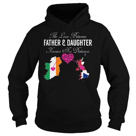 The Love Between Father and Daughter Knows No Distance - Ireland United Kingdom - #muscle tee #raglan tee. The Love Between Father and Daughter Knows No Distance - Ireland United Kingdom, tshirt estampadas,awesome sweatshirt. LIMITED TIME PRICE =>...