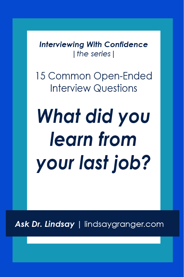 15 Common Interview Questions + How To Answer Them | What Did You Learn  From Your
