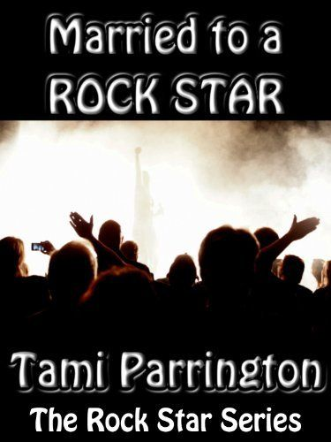 Married To A Rock Star The Rock Star Series By Tami Parrington Http Www Amazon Com Dp B001bddvgu Ref Cm Sw R Pi D Concert Steve Miller Band Summer Concert
