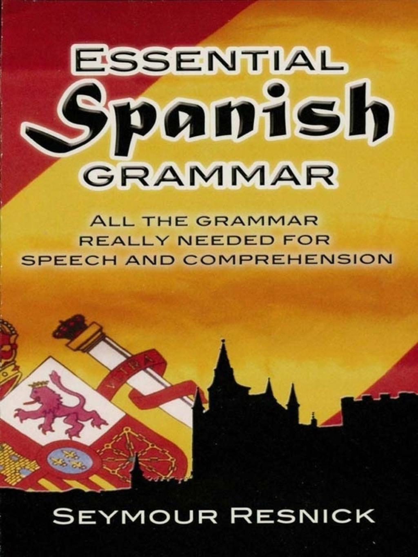 Essential Spanish Grammar Ebook Learnspanish