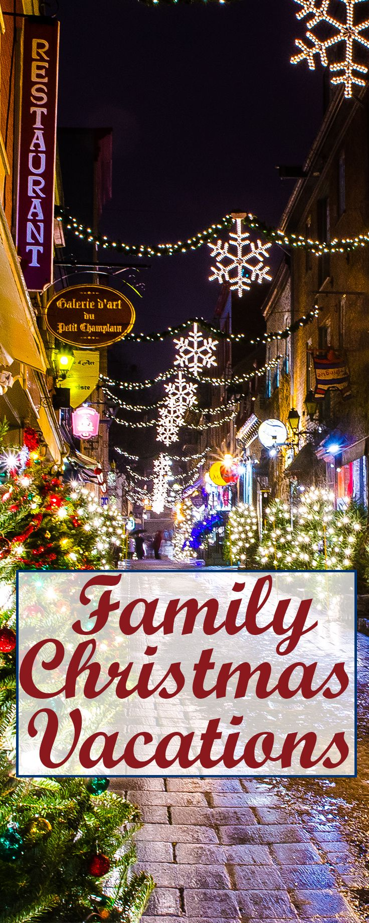 Christmas Family Vacation 6 Destinations Full of Holiday