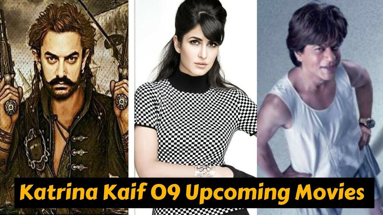 Katrina Kaif 09 Upcoming Bollywood Movies List 2018, 2019 ...