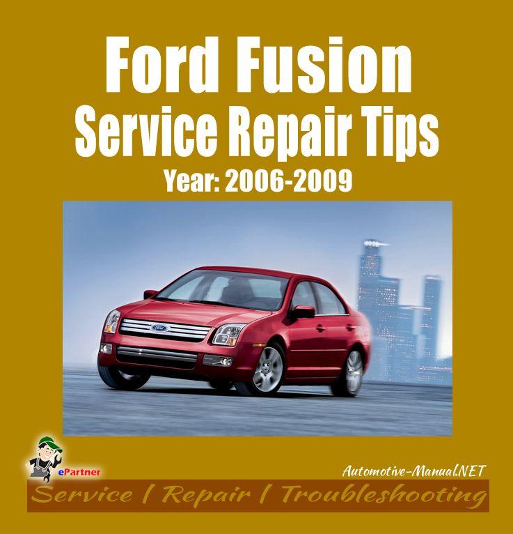 Ford Fusion 2006 2009 Service Repair Tips Ford Fusion Ford Fusion 2006 Repair Manuals