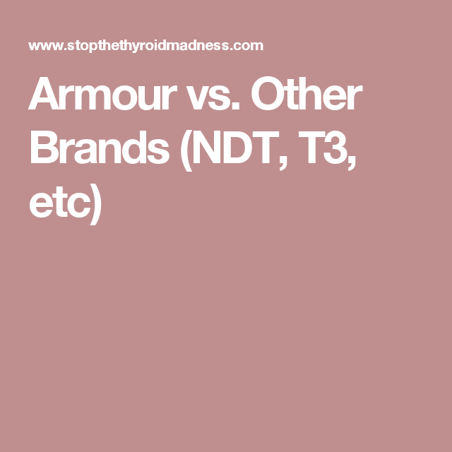 Armour vs. Other Brands (NDT, T3, etc)