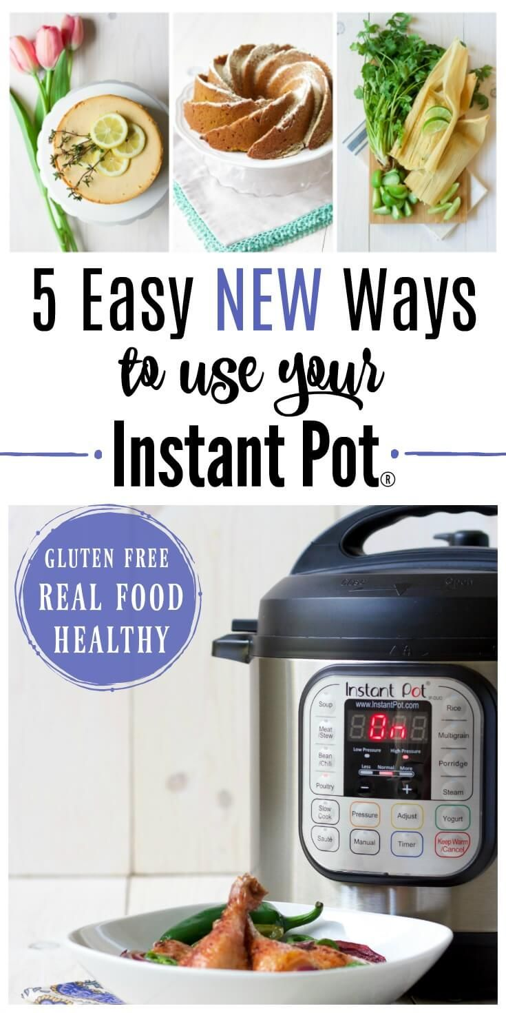 5 Easy New Ways to Use Your Instant Pot | Pinterest | Instant pot, Gluten  free recipes and Recipe recipe