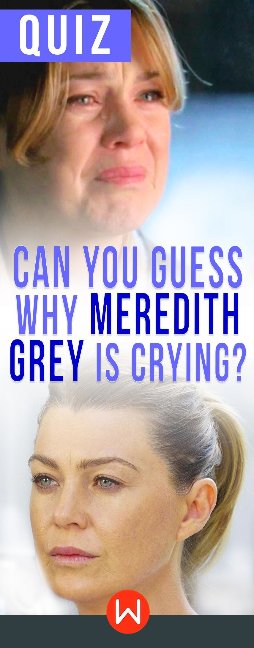 Quiz Can You Guess Why Meredith Grey Is Crying In 2018 Greys