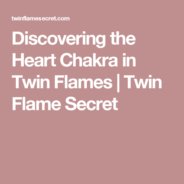 Discovering the Heart Chakra in Twin Flames | Twin Flame Secret