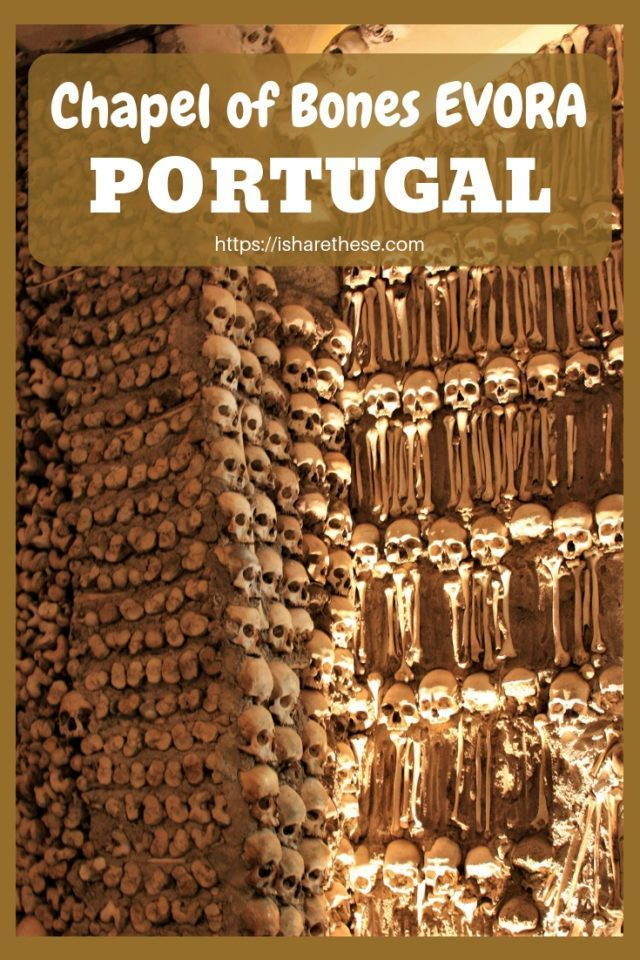 Visit to Eerie Chapel of Bones Evora Portugal - i Share #portugal