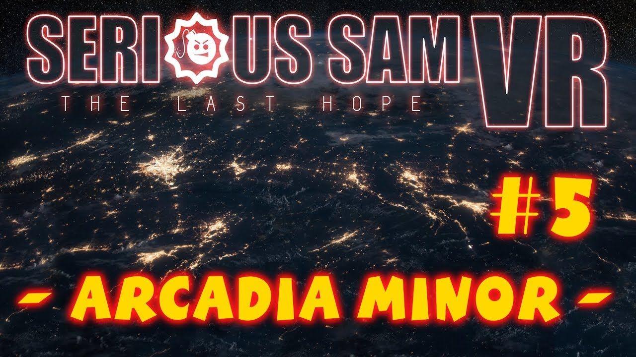 Serious Sam VR The Last Hope 5 [Arcadia Minor