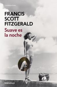Descargar Suave Es La Noche Ebooks En Pdf Pdf Epub F Scott Fitzgerald Scott Fitzgerald Fitzgerald Books Suave