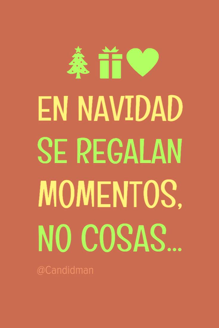 En navidad se regalan momentos no cosas pensamientos - Cosas para navidad ...